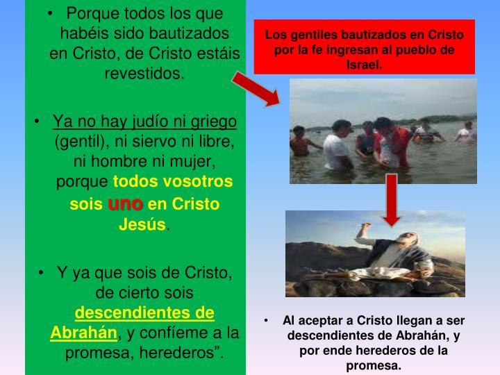 Los gentiles bautizados en Cristo por la fe ingresan al pueblo de Israel.