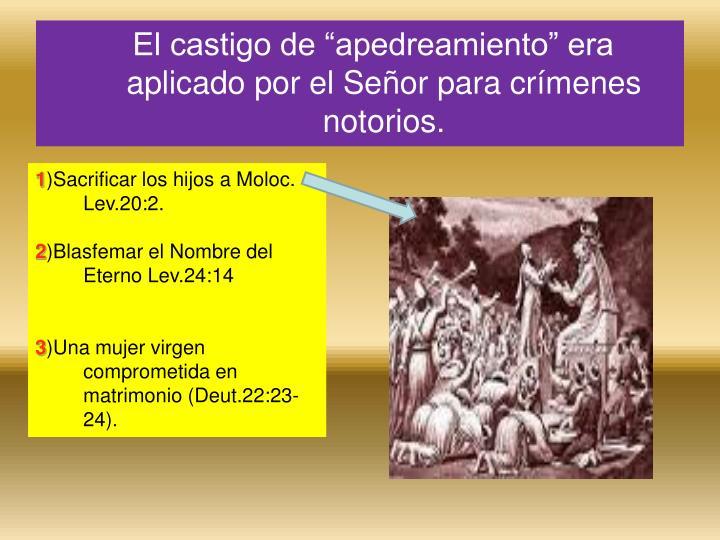 """El castigo de """"apedreamiento"""" era aplicado por el Señor para crímenes notorios."""