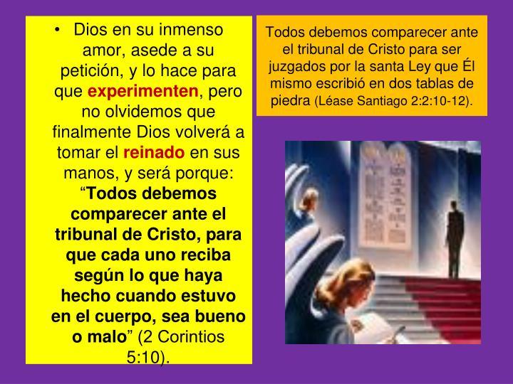 Todos debemos comparecer ante el tribunal de Cristo para ser juzgados por la santa Ley