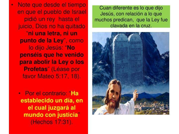 Cuan diferente es lo que dijo Jesús, con relación a lo que muchos predican,  que la Ley fue clavada en la cruz.