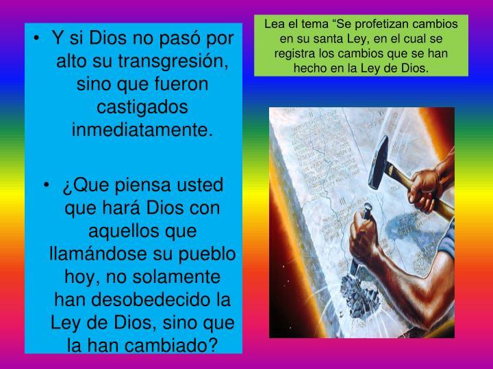 """Lea el tema """"Se profetizan cambios en su santa Ley, en el cual se registra los cambios que se han hecho en la Ley de Dios."""