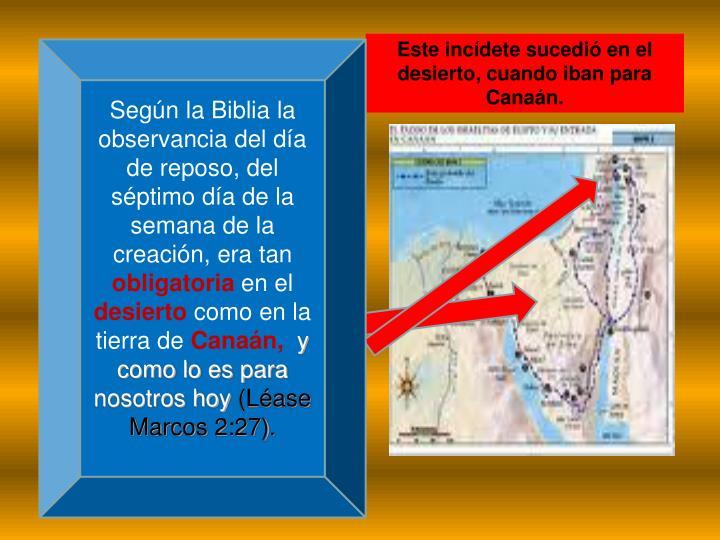 Según la Biblia la observancia del día de reposo, del  séptimo día de la semana de la creación, era tan