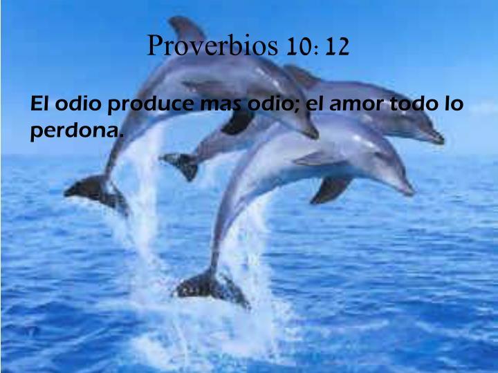 Proverbios 10:12