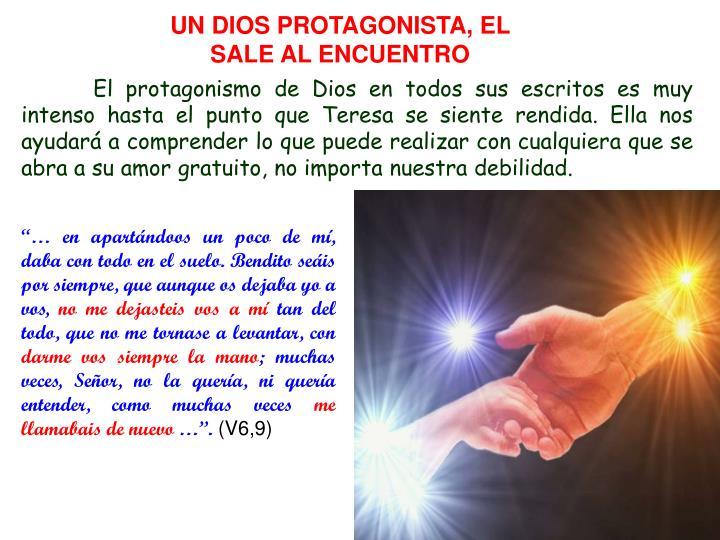 UN DIOS PROTAGONISTA, EL SALE AL ENCUENTRO