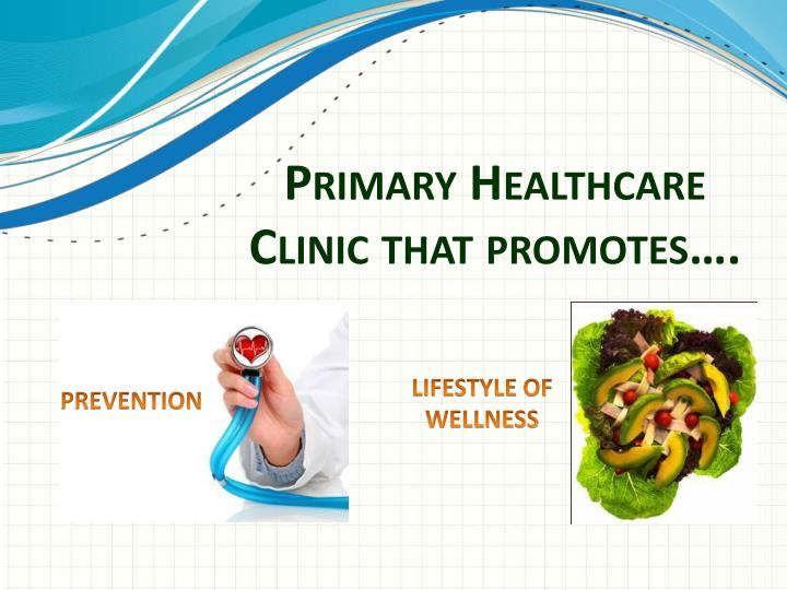 Primary Healthcare Clinic that promotes….