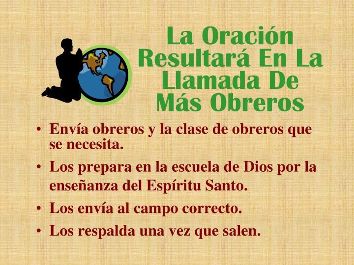 La Oración Resultará En La Llamada De  Más Obreros
