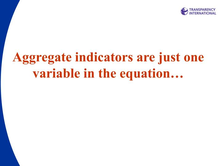 Aggregate indicators are just one variable in the equation…