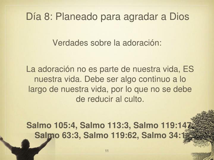 Día 8: Planeado para agradar a Dios