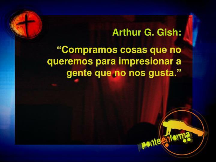 Arthur G. Gish: