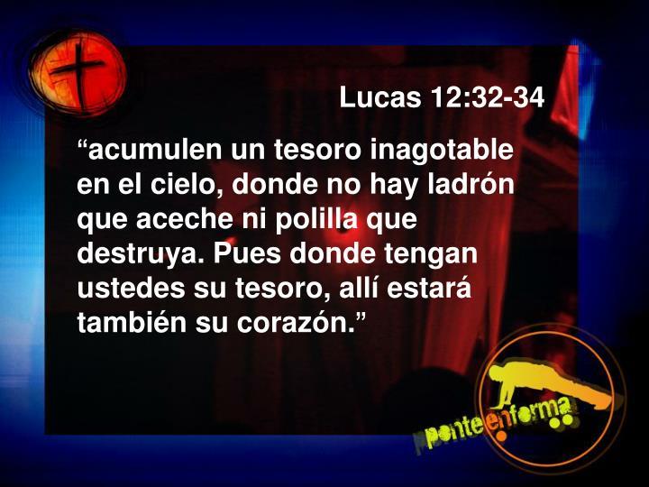 Lucas 12:32-34