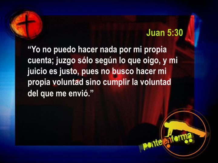 Juan 5:30