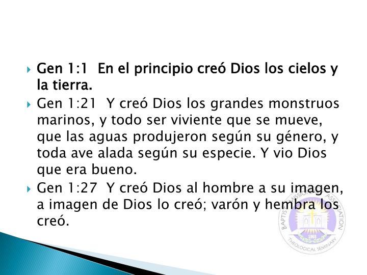 Gen 1:1  En el principio creó Dios los cielos y la tierra.