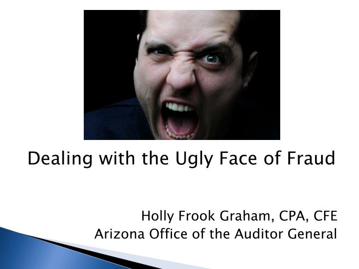 Dealing with the Ugly Face of Fraud