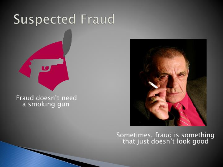 Suspected Fraud