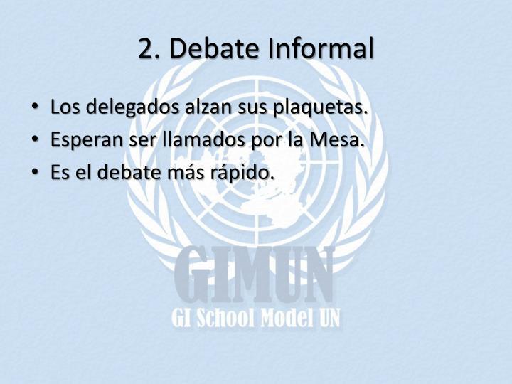 2. Debate Informal