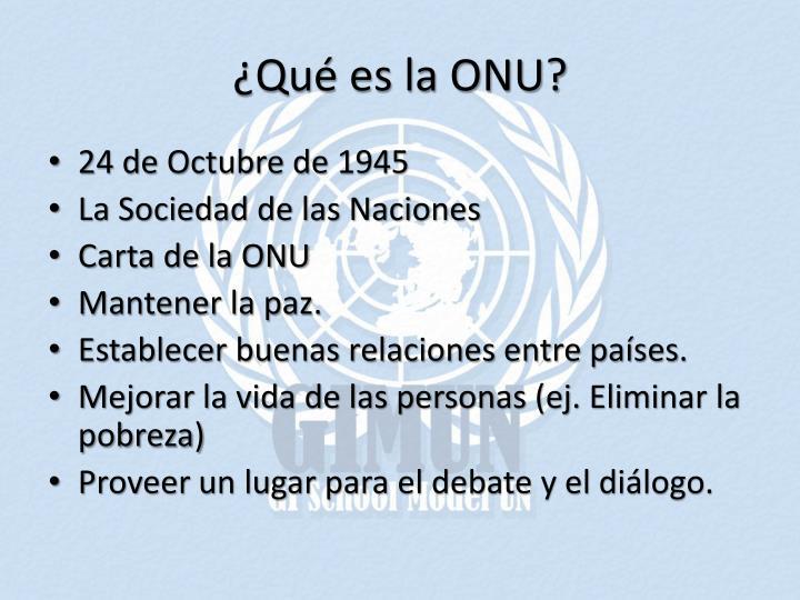 ¿Qué es la ONU?