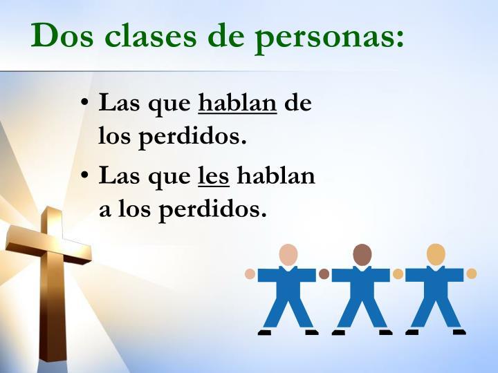 Dos clases de personas: