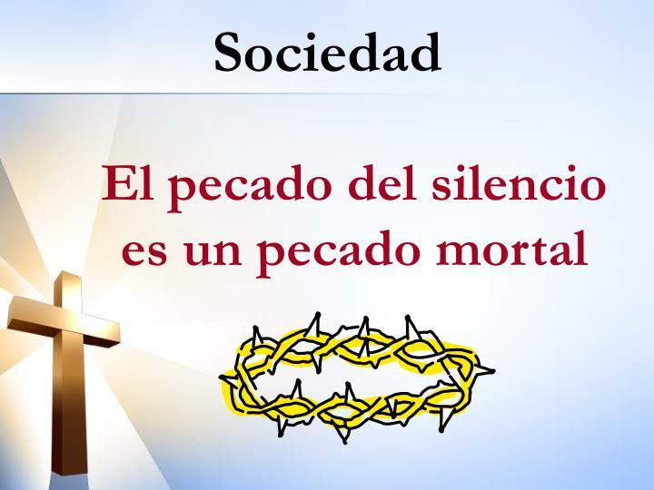 El pecado del silencio es un pecado mortal