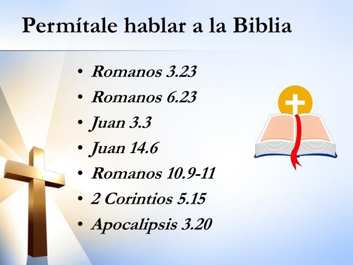 Permítale hablar a la Biblia