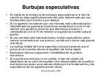 burbujas especulativas