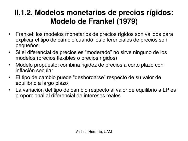 II.1.2. Modelos monetarios de precios rígidos: Modelo de Frankel (1979)