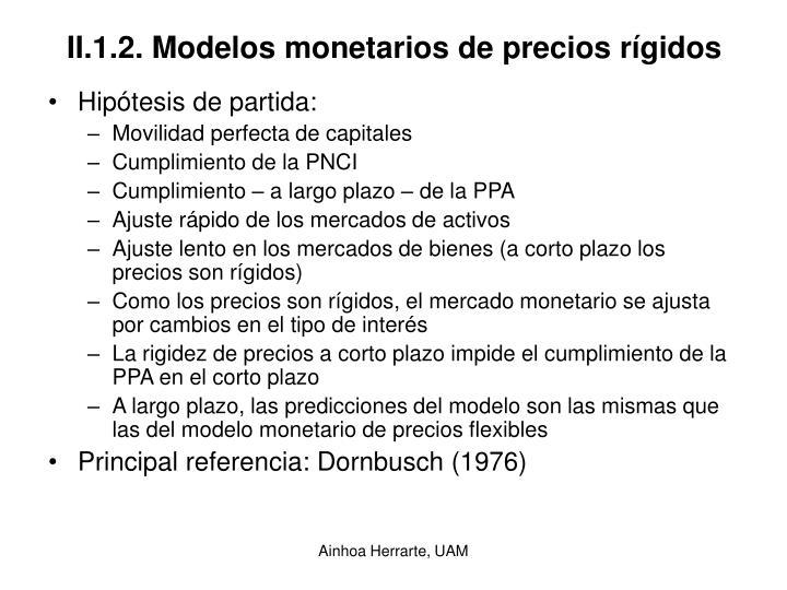 II.1.2. Modelos monetarios de precios rígidos