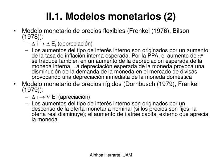 II.1. Modelos monetarios (2)