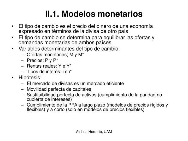 II.1. Modelos monetarios