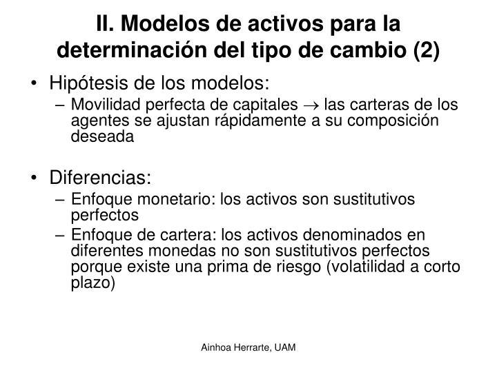 II. Modelos de activos para la determinación del tipo de cambio (2)