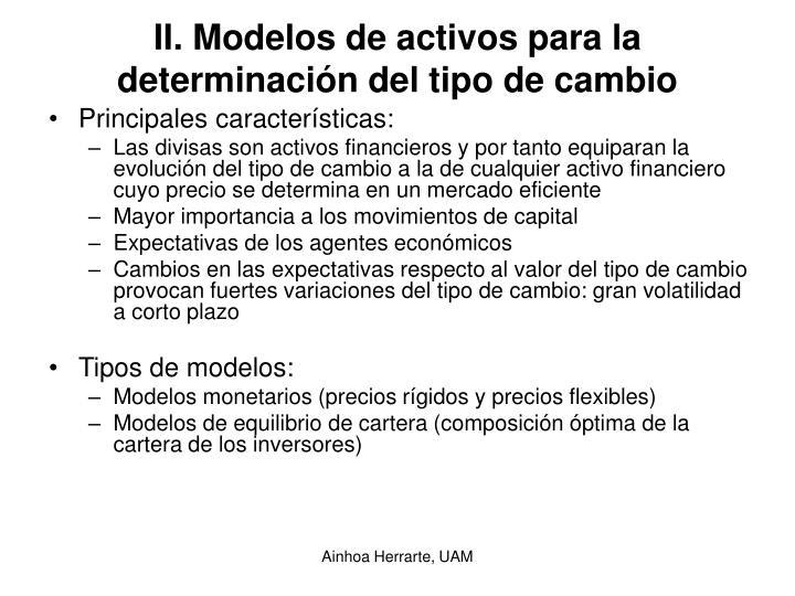 II. Modelos de activos para la determinación del tipo de cambio