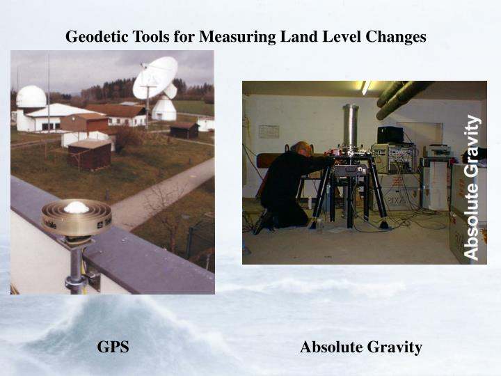 Geodetic Tools for Measuring Land Level Changes