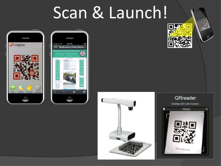 Scan & Launch!
