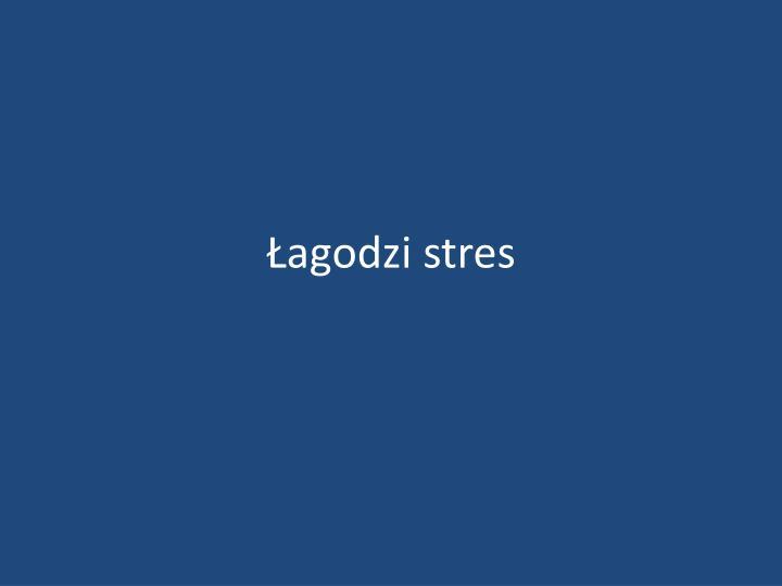Łagodzi stres