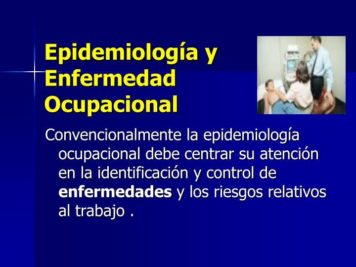 Epidemiología y Enfermedad Ocupacional