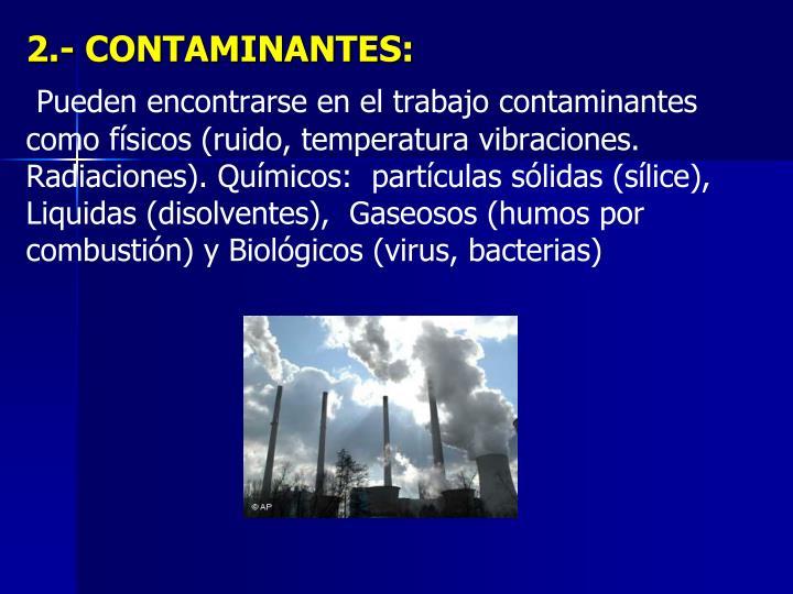 2.- CONTAMINANTES:
