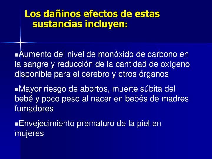 Los dañinos efectos de estas sustancias incluyen
