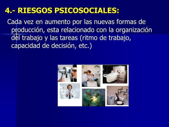 4.- RIESGOS PSICOSOCIALES: