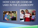 how can qr codes be used in the classroom