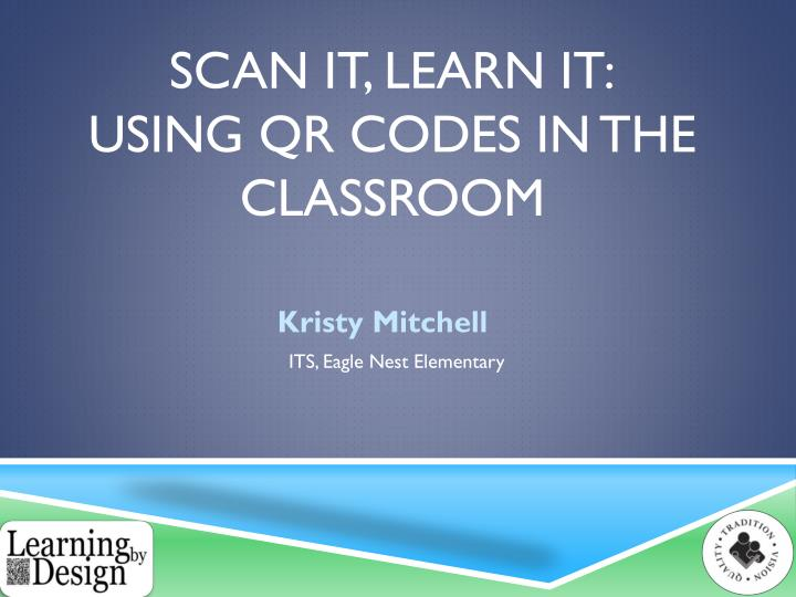 Scan it learn it using qr codes in the classroom