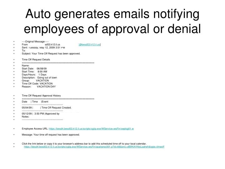 Auto generates emails notifying employees of approval or denial