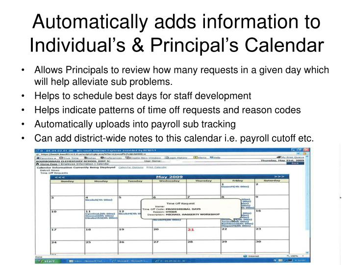 Automatically adds information to Individual's & Principal's Calendar
