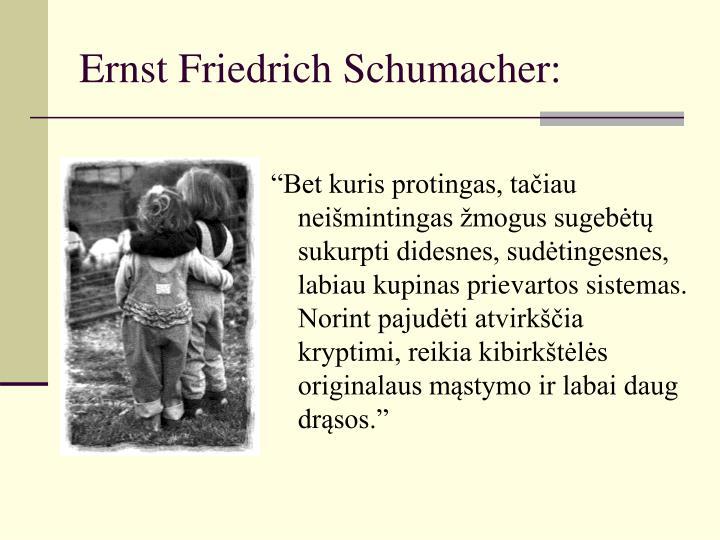 Ernst Friedrich Schumacher:
