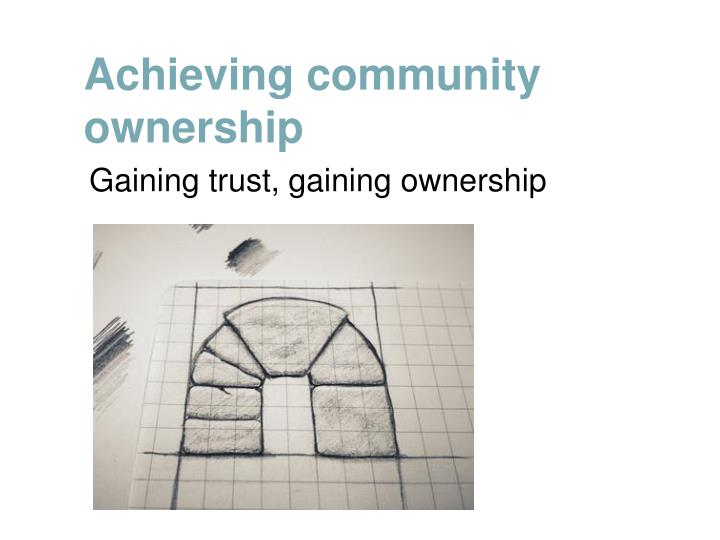 Achieving community ownership