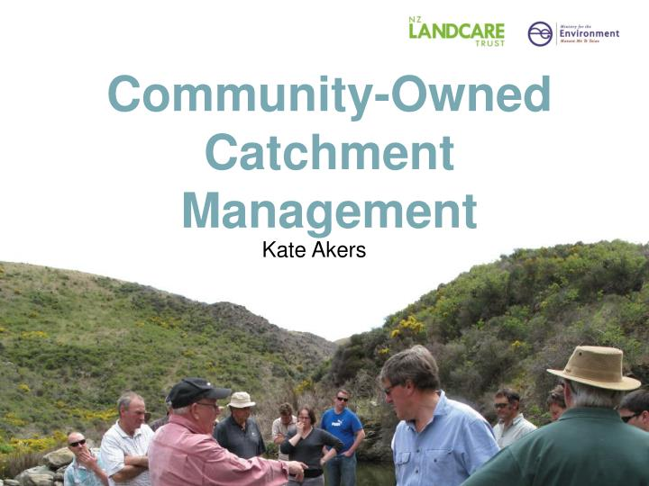 Community owned catchment management