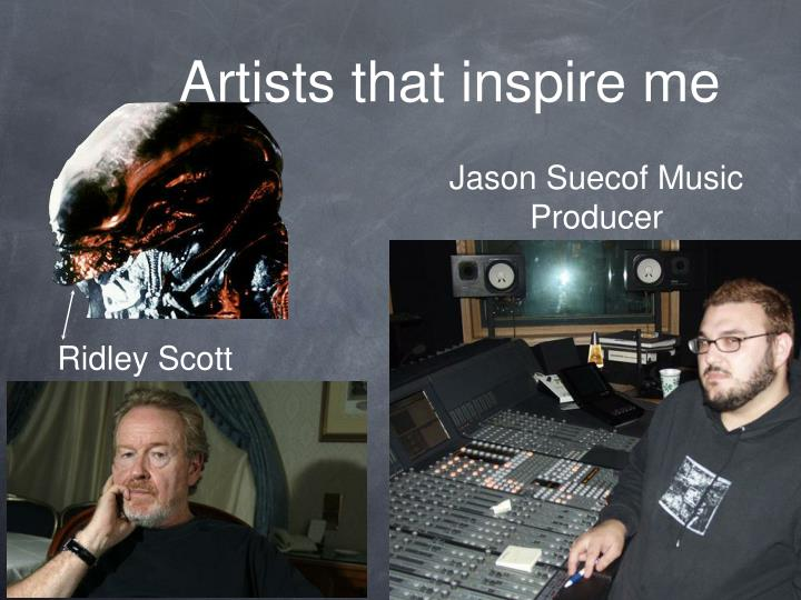 Artists that inspire me