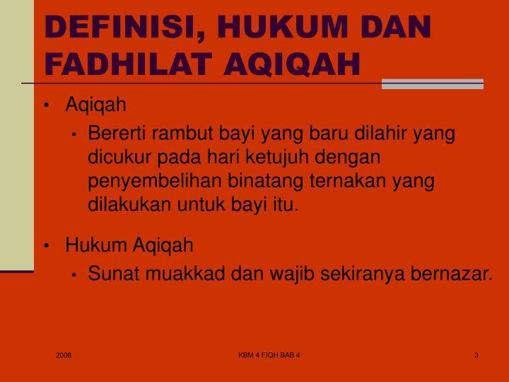 DEFINISI, HUKUM DAN  FADHILAT AQIQAH
