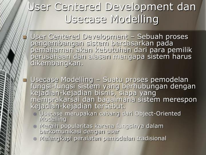 User Centered Development dan Usecase Modelling
