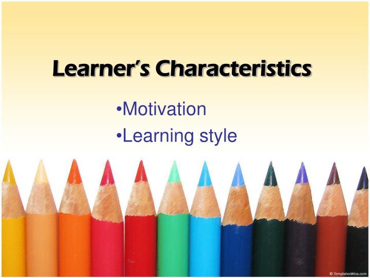 Learner's Characteristics