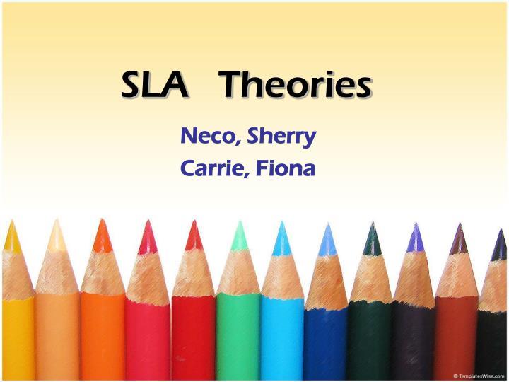 SLA   Theories
