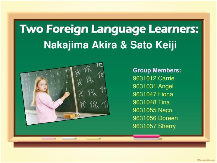 Two Foreign Language Learners: